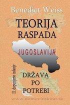 Teorija Raspada, Jugoslavija - Drzava Po Potrebi