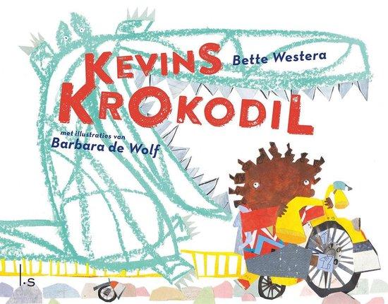 Kevins krokodil - Bette Westera  