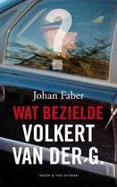Boek cover Wat bezielde Volkert van der G. van Johan Faber