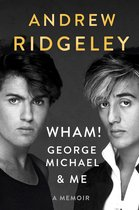 Wham!, George Michael, and Me