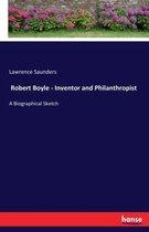 Robert Boyle - Inventor and Philanthropist