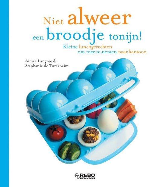 Niet Alweer Een Broodje Tonijn! - Aimee Langree  