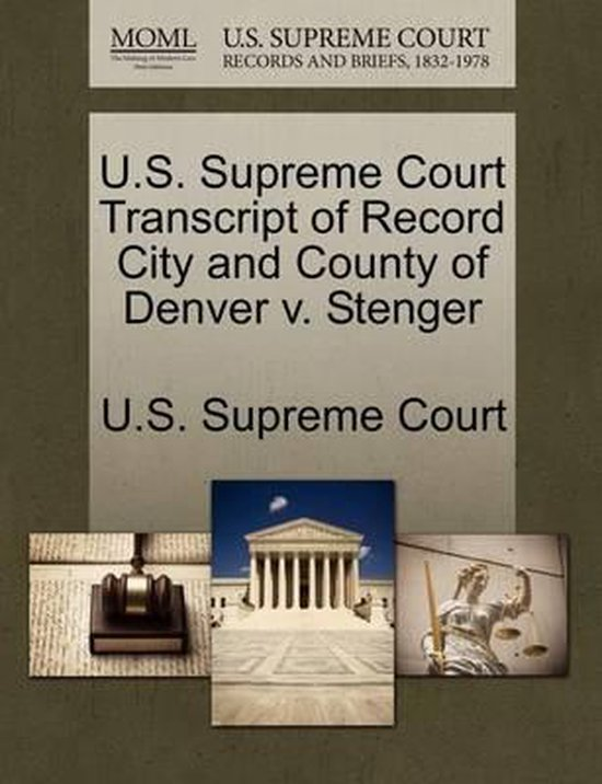 Boek cover U.S. Supreme Court Transcript of Record City and County of Denver V. Stenger van