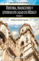 Historia, Tradiciones Y Leyendas de Calles de Mexico. Tomo I