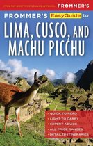Frommer's EasyGuide to Lima, Cusco and Machu Picchu