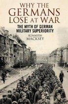 Boek cover Why the Germans Lose at War van Kenneth Macksey