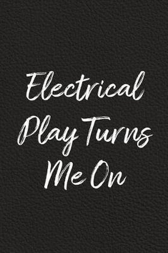 Electrical Play Turns Me On