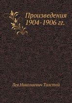 Proizvedeniya 1904-1906 Gg.