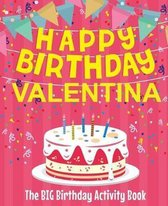 Happy Birthday Valentina - The Big Birthday Activity Book