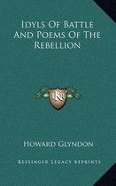 Idyls of Battle and Poems of the Rebellion