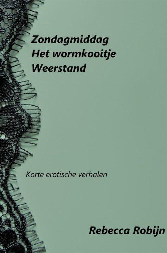 Zondagmiddag, Het wormkooitje, Weerstand - Rebecca Robijn |