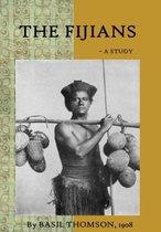 The Fijians - a Study by Basil Thomson