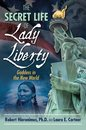 Boek cover The Secret Life of Lady Liberty van Robert Hieronimus, Ph.D.