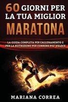 60 Giorni Per La Tua Miglior Maratona