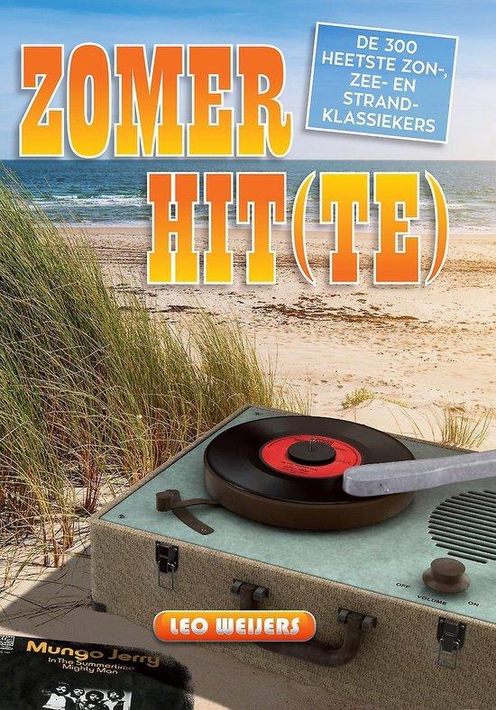 Zomerhit(te): de 300 heetste zon-, zee- en strandklassiekers - Leo Weijers | Fthsonline.com
