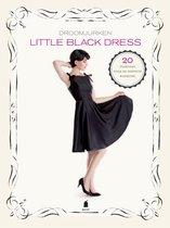 Little Black Dress. Droomjurken. 20 patronen voor de perfecte basisjurk