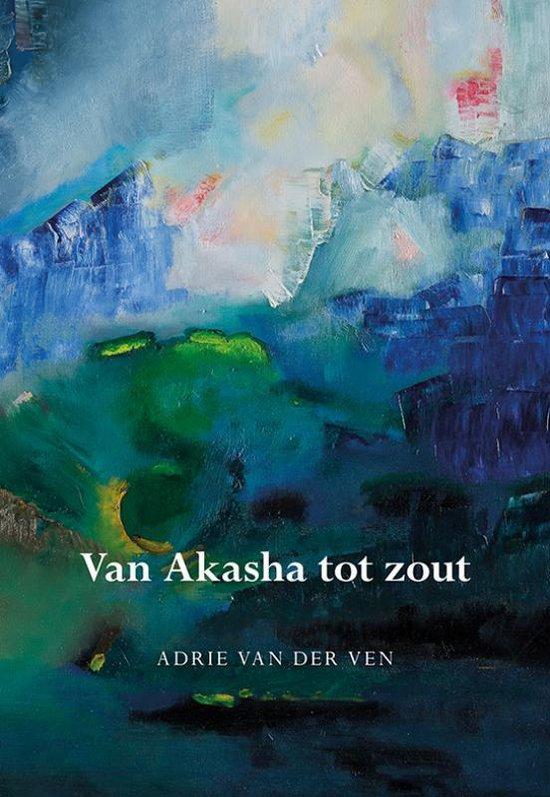 Van Akasha tot zout - Adrie van der Ven | Fthsonline.com