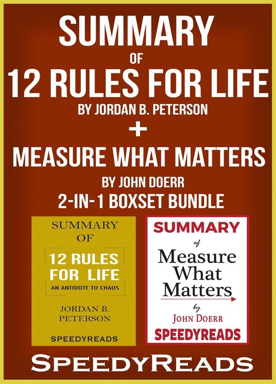 Boek cover Summary of 12 Rules for Life: An Antidote to Chaos by Jordan B. Peterson + Summary of Measure What Matters by John Doerr 2-in-1 Boxset Bundle van Speedyreads (Onbekend)