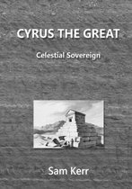 Cyrus the Great - Celestial Sovereign
