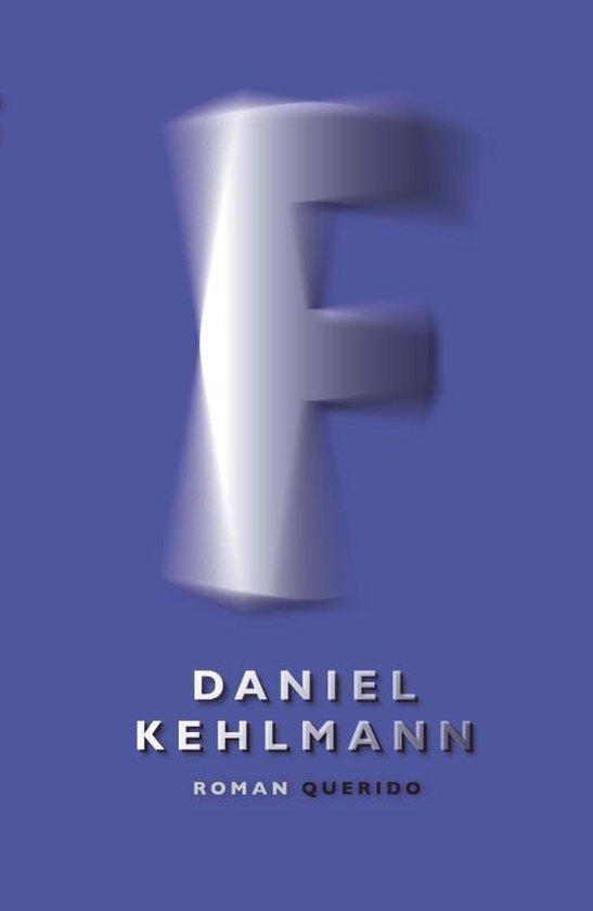 F - Daniel Kehlmann |