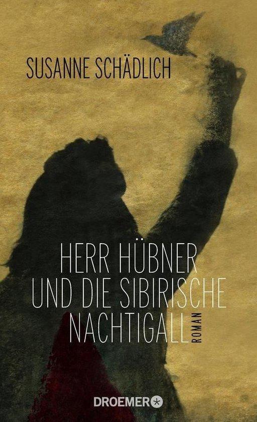 Herr Hübner und die sibirische Nachtigall