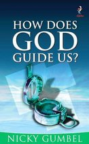 Boek cover How Does God Guide Us? van Nicky Gumbel