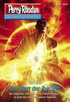 Perry Rhodan 2975: Der Herr der Zukunft