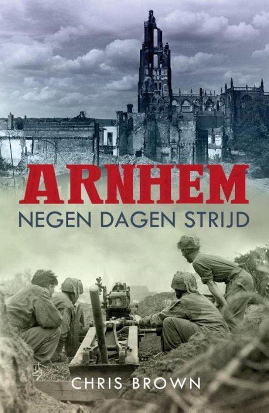 Arnhem negen dagen strijd - Chris Brown  