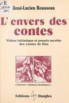 L'Envers des contes : Valeur initiatique et pensée secrète des contes de fées