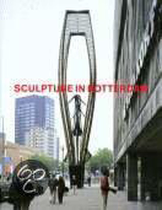 SCULPTURE IN ROTTERDAM - none | Fthsonline.com