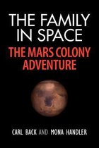 The Family in Space-The Mars Colony Adventure