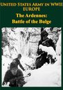 United States Army in WWII - Europe - the Ardennes: Battle of the Bulge