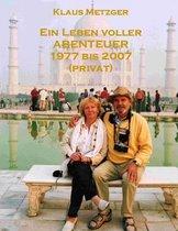 Ein Leben Voller Abenteuer 1977 Bis 2007 (Privat)
