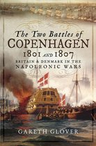 The Two Battles of Copenhagen, 1801 and 1807