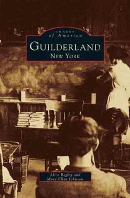 Boek cover Guilderland, New York van Alice C Begley (Hardcover)