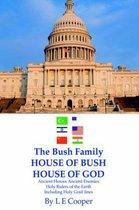 The Bush Family House of Bush House of God