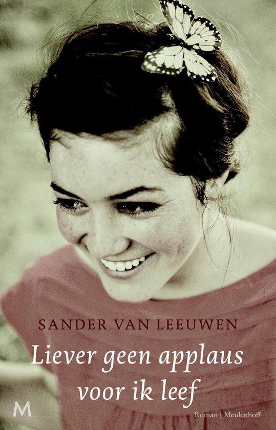Liever geen applaus voor ik leef - Sander van Leeuwen |
