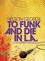 To Funk And Die In L.a.