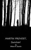 Martin Provost, Survivor!