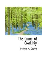 The Crime of Credultiy