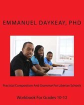 Practical Composition And Grammar For Liberian Schools