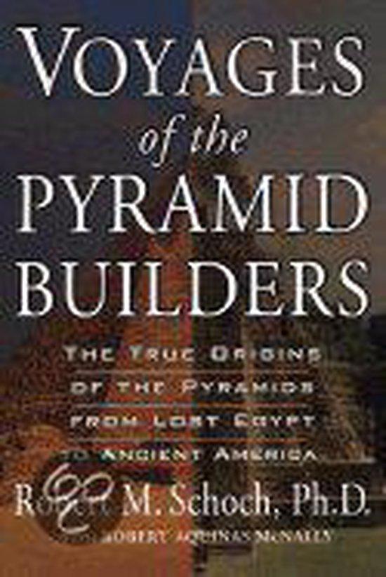 Boek cover Voyages Of The Pyramid Builders van Robert M. Schoch (Paperback)