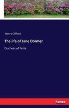 The life of Jane Dormer