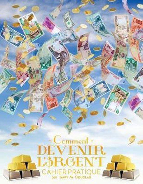 Comment devenir l'argent Cahier pratique - How To Become Money French
