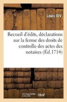Recueil des edits, declarations, ordonnances, tarifs, arrests, reglemens et instructions