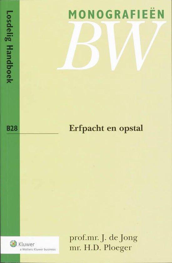 Monografieen Nieuw BW B-serie B28 - Erfpacht en opstal - J. de Jong  
