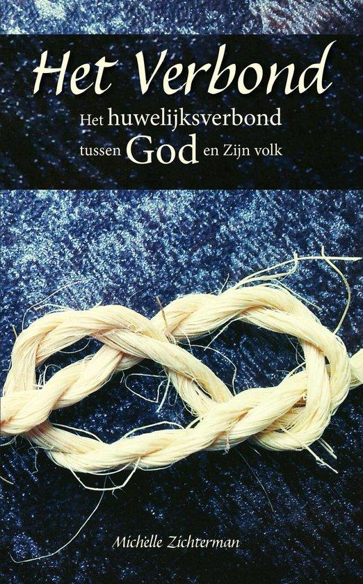 Het Verbond - Het huwelijksverbond tussen God en Zijn volk - Michelle Zichterman |