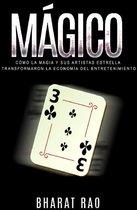 Mágico: Como la Magia y sus Artistas Estrella Transformaron la Economía del Entretenimiento