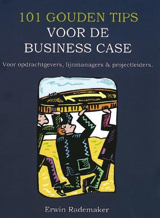 Cover van het boek '101 gouden tips voor de business case' van Erwin Rademaker