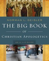 Boek cover The Big Book of Christian Apologetics van Norman L. Geisler (Paperback)